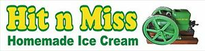 30 By 10 hit N Miss Homemade Ice Cream Vinyl Banner John Deere