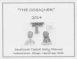 the Cosigner A Devotional Topical Planner 2014 condensed Version