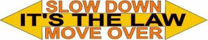 Slow Down It s The Law Move Over Truck Sign 18 Wheel Trailer Warning Decal