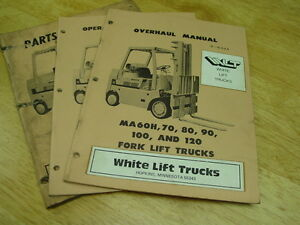 White Forklift Ma60h 70 80 90 100 120 Parts Overhaul Operators Manuals
