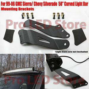 Roof Mount Bracket For 1996 2006 Gmc Sierra Chevy Sliverado 50 Curved Light Bar