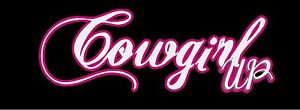 Cowgirl Up 17 Vinyl Vehicle Truck Graphic Decal Sticker Country Girls