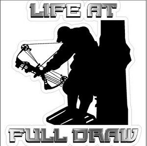 Life At Full Draw Bow Hunting Decal Archery Sticker Bow Hunter Car Decal
