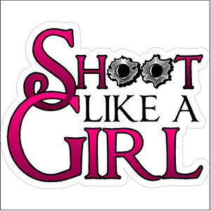 Shoot Like A Girl Hunting Decal Gun Sticker Female Hunting Car Decals