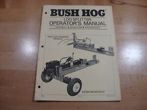 Bush Hog Log Splitter Operators Manual Parts Catalog Gas And Tractor Powered