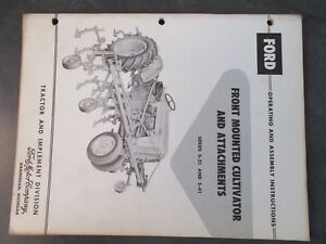 Ford Front Mount Cultivator And Attachments Operating And Assembly Instructions
