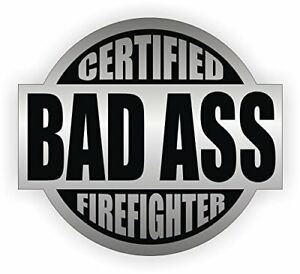 Bad Ass Firefighter Hard Hat Sticker Helmet Decal Label Lunch tool Box 2