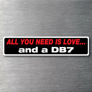 All You Need Is A Db7 Sticker 7 Yr Water Fade Proof Vinyl Parts Aston Martin
