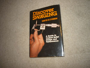 Discover Swaging: A Guide to Custom Bullet Design and Performance David Corbin
