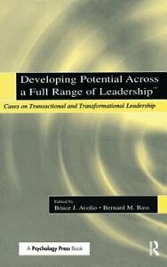Developing Potential Across a Full Range of Leadership TM: Cases on by Avolio