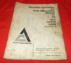 Allis Chalmers 7g Crawler Loader Operating Instructions Field Maintenance Manual