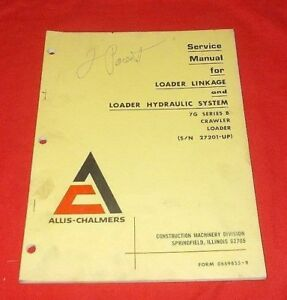 Allis Chalmers 7g Crawler Loader Linkage Hydraulic System Service Manual