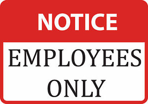 Notice Employees Only Sign Large Business Warning Signs 4 Pack 12x18