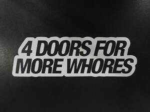 4 Doors For More Whores Window Sticker Funny Vinyl Decal Honda Toyota Ford