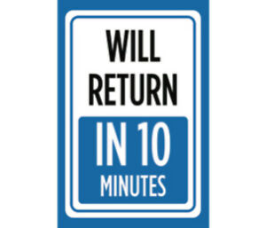Will Return In 10 Minutes Print Blue Time Gone Store Window Front Sign Metal