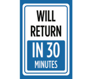 Will Return In 30 Minutes Print Blue Time Gone Store Window Front Sign 6 Pk