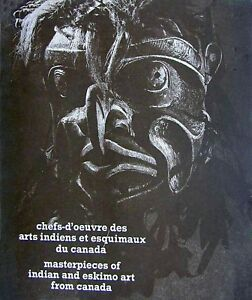 Tribal Art Masterpieces Of North West Indian And Eskimo Art From Canada