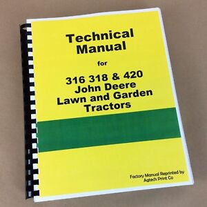 Technical Service Manual For John Deere 316 318 420 Lawn Garden Tractor Repair