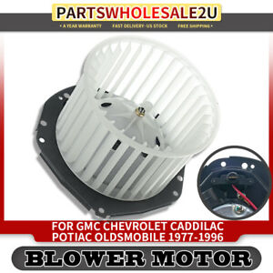 Blower Heater Motor W Fan Cage For 1977 96 Gmc Chevrolet Cadillac Potiac 700091