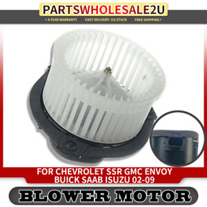 A c Blower Heater Motor W Fan Cage For Gmc Envoy xl Xuv Saab 9 7x 02 09 700109