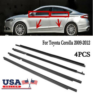 For Toyota Corolla 2009 2012 Weatherstrip Window Moulding Trim Seal Belt 4pcs