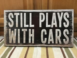 Still Plays With Cars Wood Man Cave Work Shop Craftsman Mac Snap On Tools