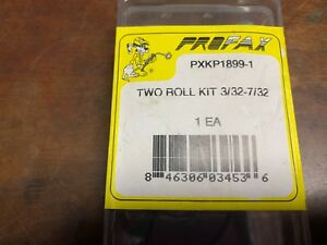 Profax Two Roll Kit 3 32 7 32 Part Pxkp1899 1