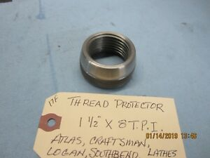 Atlas Craftsman Logan South Bend Lathe Spindle Thread Protector 1 1 2 X 8 Tpi