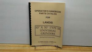 Landis 1r 10 X 20 Grinder Operator s Handbook And Parts Catalog