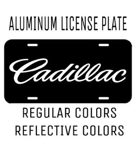 Aluminum License Plate Cadillac Many Colors Reflective Colors