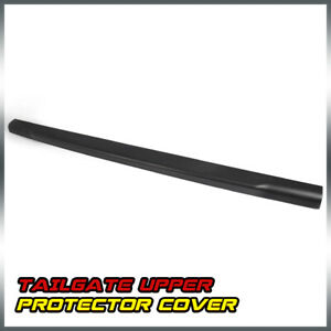 For 08 16 Ford F250 F350 Super Duty Tailgate Molding Top Protector Cover Cap