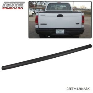 New Tailgate Top Protector Molding Cover 99 07 Fit For F250 F350 Super Duty