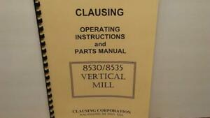 Clausing 8530 8535 Vertical Mill Machine Instructions Parts Manual