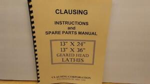 Clausing 13 X 24 36 Geared Head Lathes Instructions Parts Manual