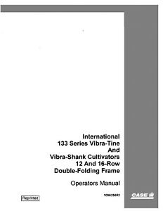 Case International 133 Vibra tine Shank Cultivators 12 16 Row Operators Manual