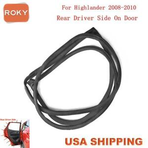 For Toyota Highlander 2008 2013 Door Opening Weatherstrip Seal Rubber Rear Left