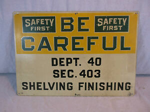 Vintage Metal Safety First Sign Industrial Warehouse Factory Be Careful Shelving