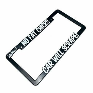No Fat Chicks Car Will Scrape License Plate Frame Funny Jdm Lol Stance Lifted