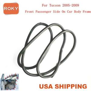 Rubber Seal Weather Strip On Body Frame Front Right For Hyundai Tucson 2005 2009