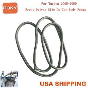 Rubber Seal Weather Strip On Body Frame Front Left For Hyundai Tucson 2005 2009