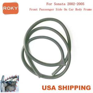 Rubber Seal Weather Strip On Body Frame Front Right For Hyundai Sonata 2002 2005