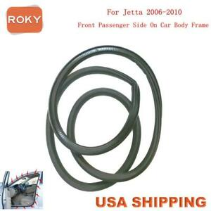 Rubber Seal Weather Strip On Body Frame Front Right For Volkswagen Jetta 2006 10