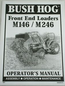 Bush Hog Allied M146 M246 Front End Loader Owners Assembly Operators Manual Fel