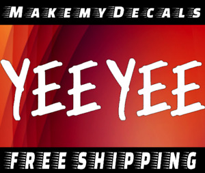 Yee Yee Decal Sticker Truck Chevy Ford Dodge Redneck America Polaris 4x4 Offroa