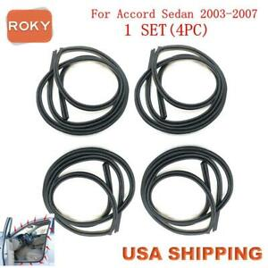 4pc Rubber Seal Weather Strip On Body Frame For Honda Accord Sedan 2003 2007