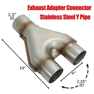 T409 Stainless Exhaust Y Pipe Adapter Connector 2 5 Single To 2 25 Dual