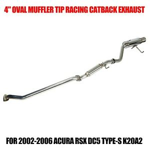 4 Oval Muffler Tip Racing Catback Exhaust For 02 06 Acura Rsx Dc5 Type s K20a2