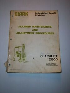 Clark Forklift C500 3000 6000lb Planned Maintenance And Adjustment Manual