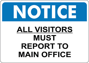 Osha Notice All Visitors Must Report To Adhesive Vinyl Sign Decal