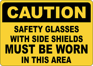 Osha Caution Safety Glasses With Side Shields Adhesive Vinyl Sign Decal